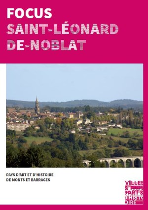 Focus sur la ville de Saint Léonard de Noblat réalisée par le Pays d'Art et d'Histoire de Monts et Barrages en Limousin